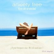 Anxiety Free Songs