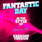 Fantastic Day (In The Style Of Haircut 100) [Karaoke Version] - Single Songs