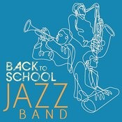 Back To School Jazz Band: 20 Classics By The Greats Songs