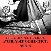The Complete 1950's Schlager Collection, Vol. 5 Songs