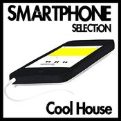 Smartphone Selection - Cool House Songs