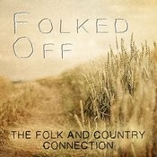 Folked Off - The Folk And Country Connection Songs