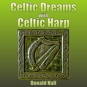 Celtic Dreams With Celtic Harp Songs