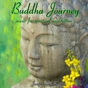 Buddha Journey: Music For Spiritual Meditation Songs
