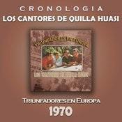 Los Cantores de Quilla Huasi Cronología - Triunfadores en Europa (1970) Songs