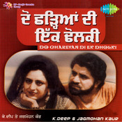 Kuldeep Deep And Jagmohan Kaur - Do Chareyan Di Ek Songs