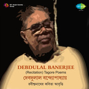 Debdulal Banerjee - Recitation Of Tagore Poems Songs