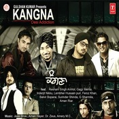 Kangna(Desi Addiction) Songs