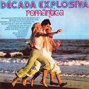 Decada Explosiva Romantica Songs