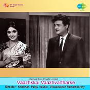 Vaazhkkai Vaazhvartharke Songs
