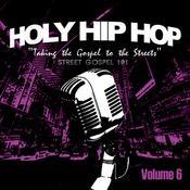 Holy Hip Hop, Vol. 6 Songs