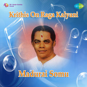 Madurai Somu Krithis On Raga Kalyani Songs