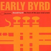 Early Byrd - The Best of the Jazz Soul Years Songs
