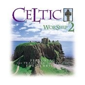 Celtic Worship 2 Songs
