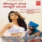 Kowdyaga Tandi Kadyala Dundi Songs