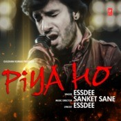 Piya Ho Songs