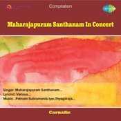 Maharajapuram Santhanam In Concert Songs