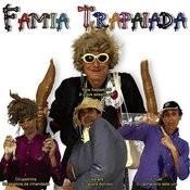 Famia Trapaiada Songs