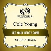 Let Your Mercy Come Songs