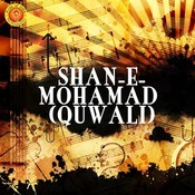 Shan-E-Mohamad (Quwali) Songs