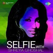 Selfie With Shreya Ghoshal Songs
