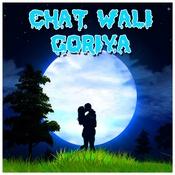 Chat Wali Goriya Songs