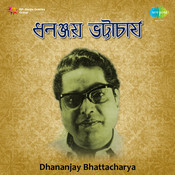 Dhananjay Bhattacharya Songs