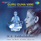 M S Subbulakshmi - Guru Guha Vani Vol 2 Songs