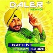 Nach Ni Shaam Kaure Songs