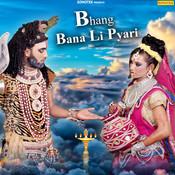 Bhang Bana Li Pyari Song