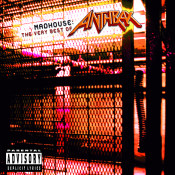 Madhouse: The Very Best Of Anthrax Songs