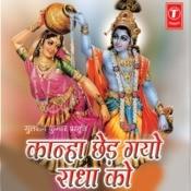 Kanha Chhed Gayo Radha Ko Songs