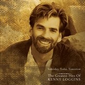 Yesterday, Today, Tomorrow - The Greatest Hits Of Kenny Loggins Songs