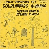 Radio Programme III: Courlander's Almanac: Familiar Music in Strange Places Songs