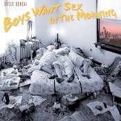 Boys Want Sex in the Morning Songs