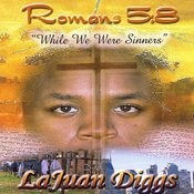 While We Were Sinners - Romans 5:8 Songs