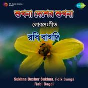 Rabi Bagdi Sukhna Desher Sukhna Songs