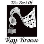 The Best Of Ray Brown Songs