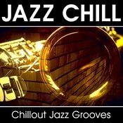Jazz Chill - Chillout Jazz Grooves Songs