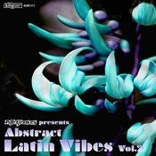 Abstract Latin Vibes Vol. 2 Songs