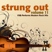Strung Out Vol. 11: Vsq Tribute To Modern Rock Hits Songs