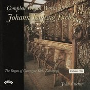 Complete Organ Works Of Johann Krebs - Vol 1 - The Organ Canongate Kirk, Edinburgh Songs