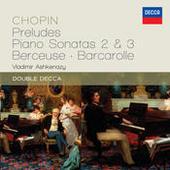 Chopin: Preludes; Piano Sonatas 2 & 3; Berceuse; Barcarolle Songs