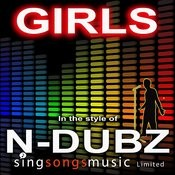 Girls (In The Style Of N-Dubz) Song