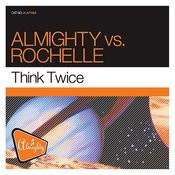 Think Twice (Almighty 'all Or Nothing' Club Mix) Song