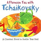 Afternoon Tea With Tchaikovsky Songs