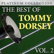The Best Of Tommy Dorsey Vol. 2 Songs