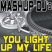 You Light Up My Life (Remix Tools For Mash-Ups) Songs