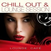 Chill Out & Lounge Session Songs