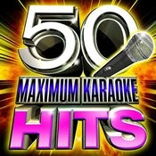 50 Maximum Karaoke Hits Songs